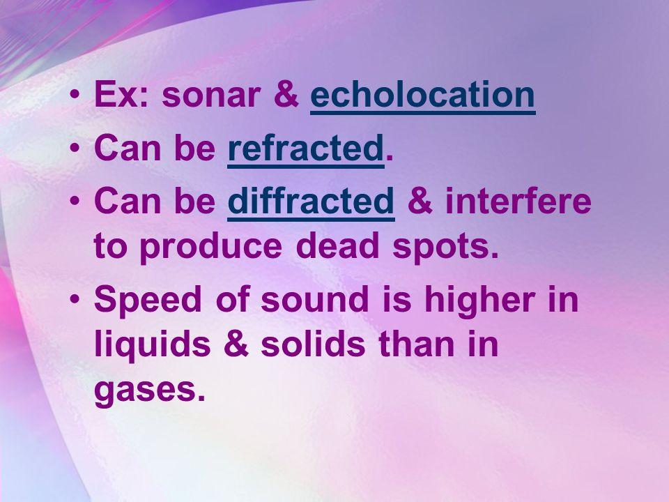 Ex: sonar & echolocation