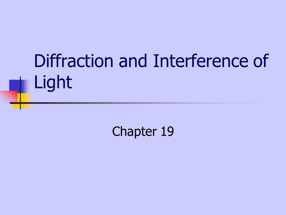 Diffraction and Interference of Light