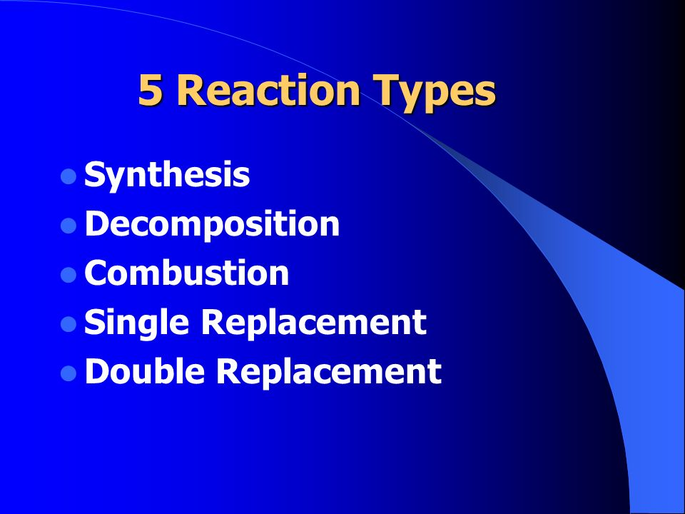 5 Reaction Types Synthesis Decomposition Combustion Single Replacement