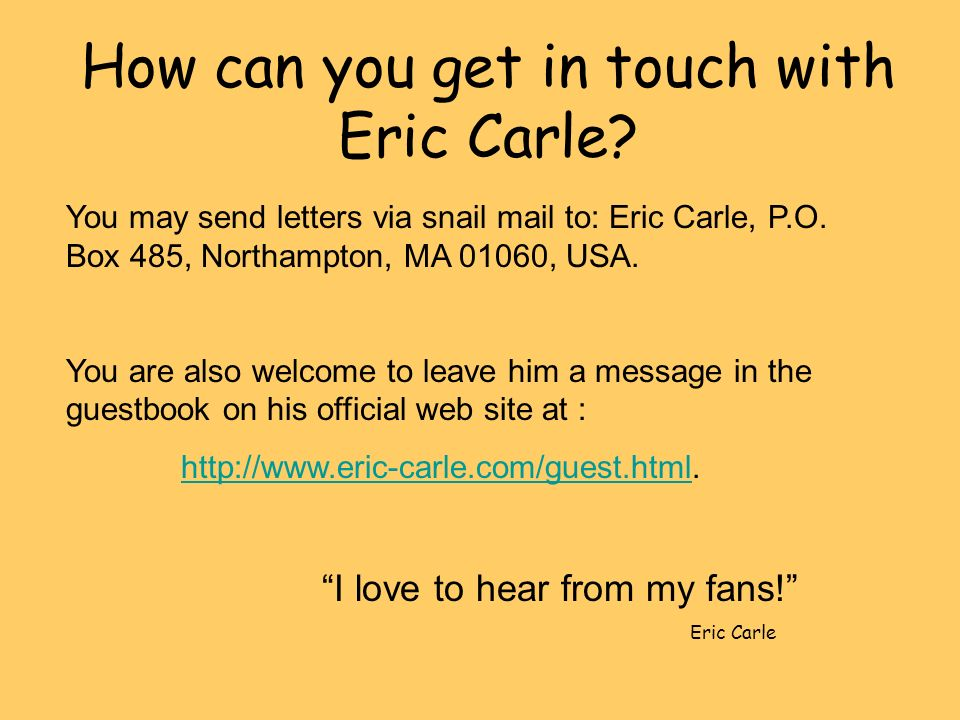 How can you get in touch with Eric Carle