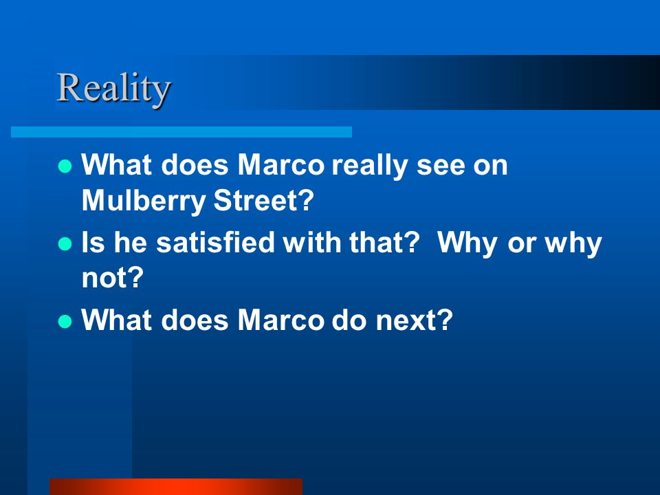 Reality What does Marco really see on Mulberry Street