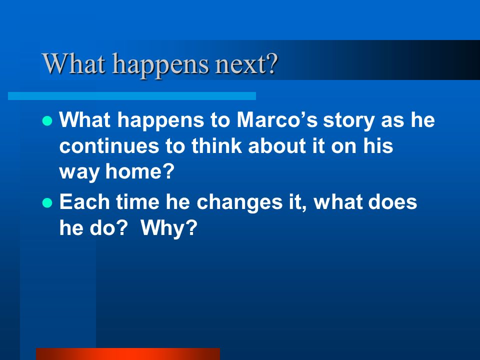 What happens next What happens to Marco's story as he continues to think about it on his way home