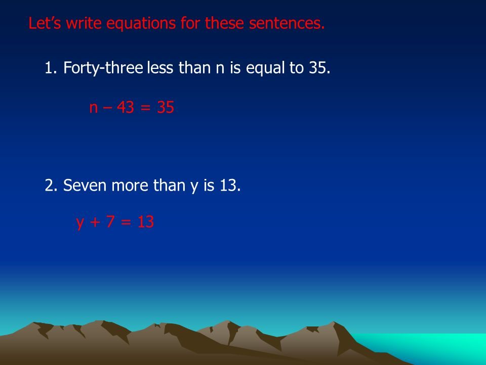 Let's write equations for these sentences.