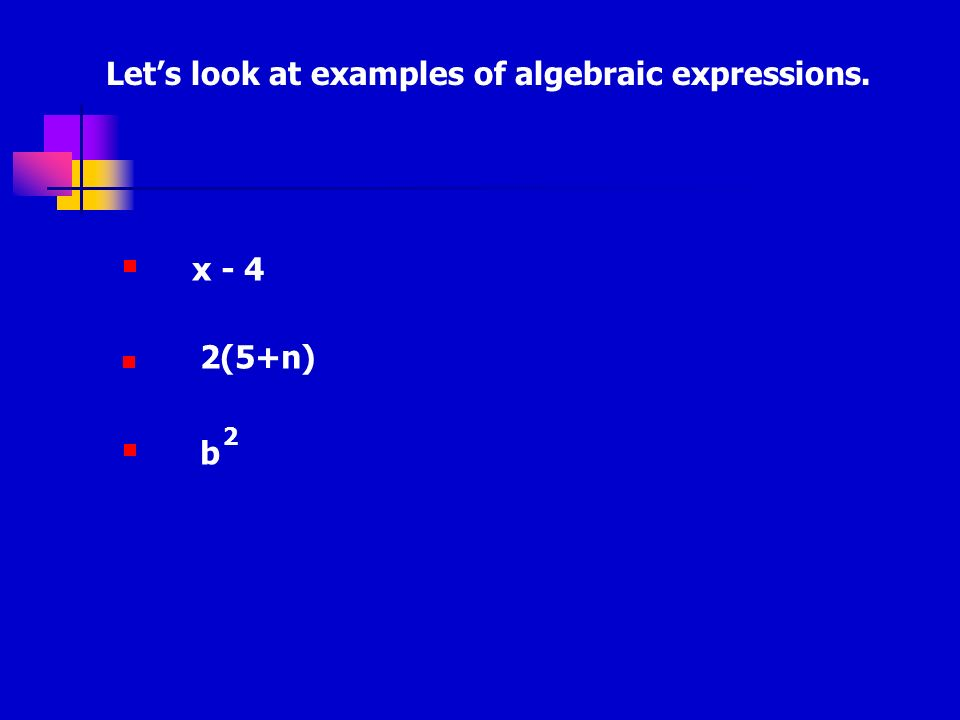 Let's look at examples of algebraic expressions.