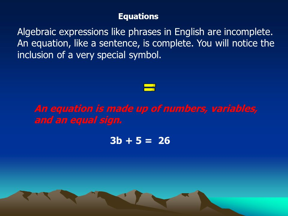 Algebraic expressions like phrases in English are incomplete.