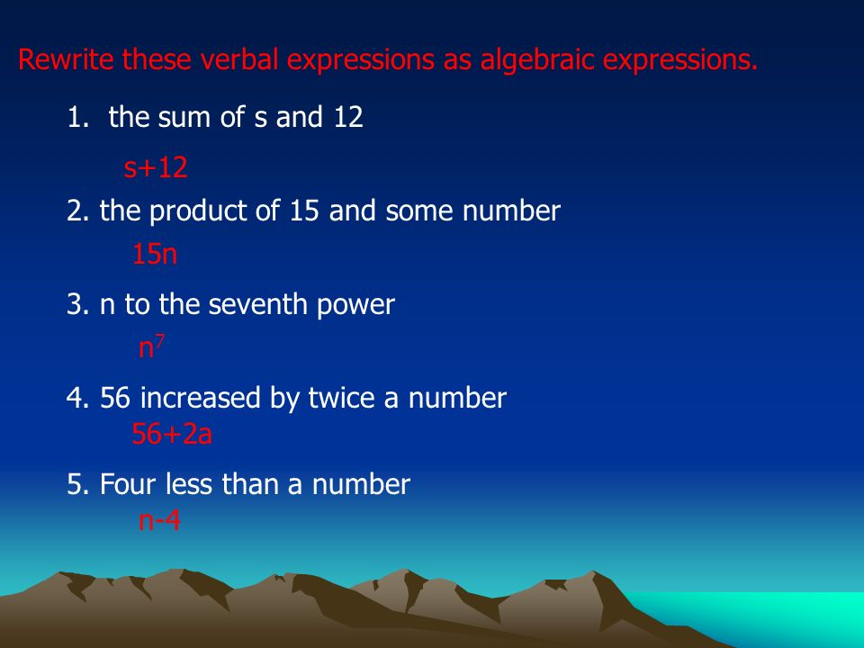 Rewrite these verbal expressions as algebraic expressions.