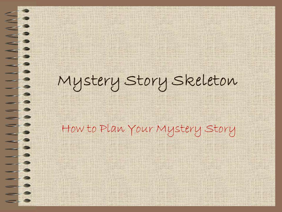 Mystery Story Skeleton