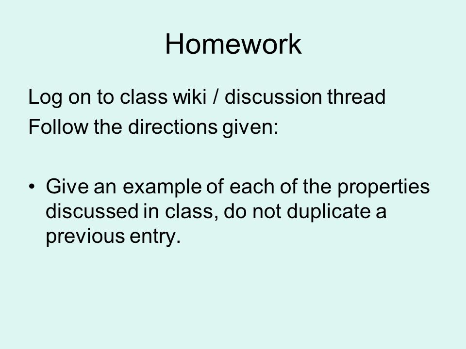 Homework Log on to class wiki / discussion thread