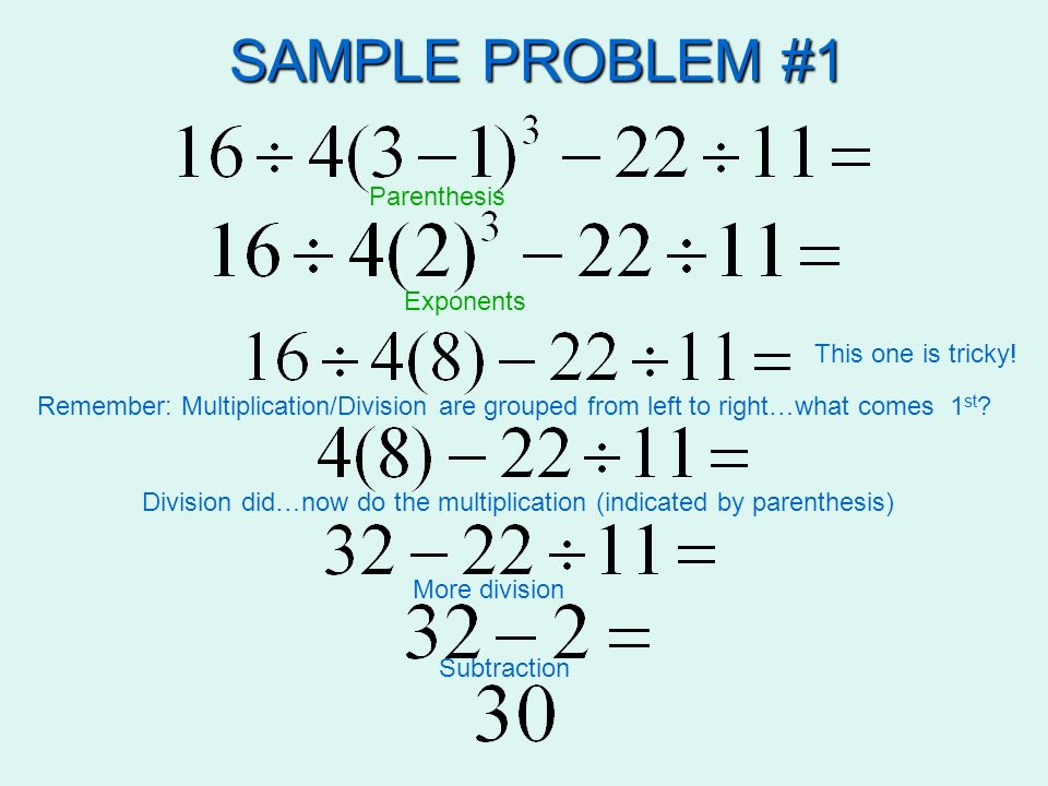 SAMPLE PROBLEM #1 Parenthesis Exponents This one is tricky!
