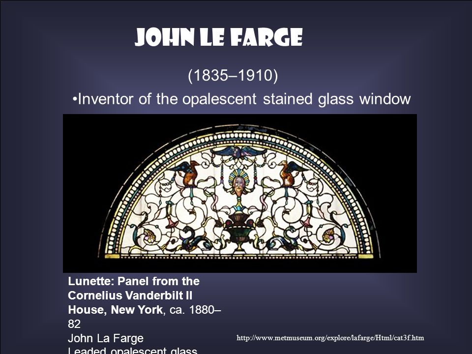 Inventor of the opalescent stained glass window