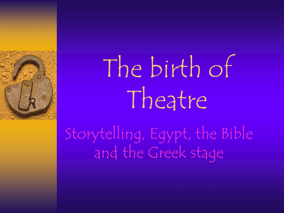 Storytelling, Egypt, the Bible and the Greek stage