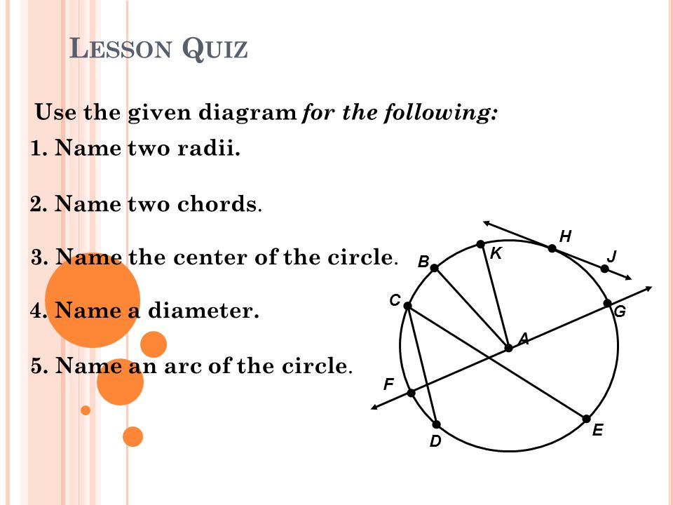 Lesson Quiz Use the given diagram for the following: