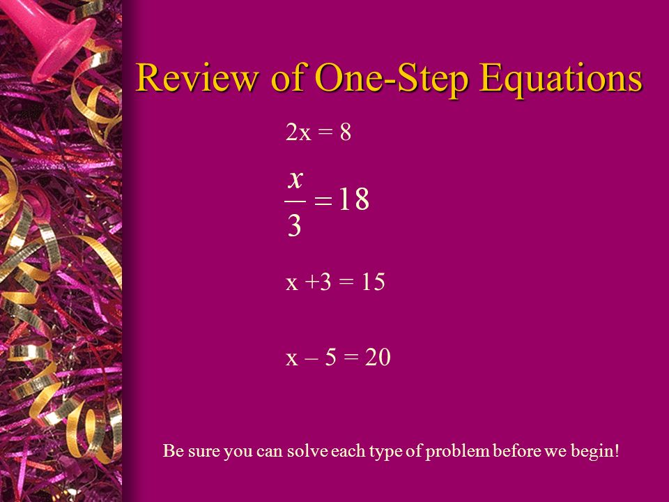 Review of One-Step Equations