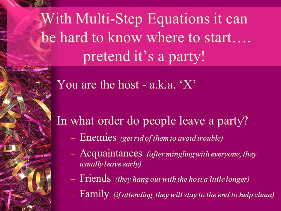 With Multi-Step Equations it can be hard to know where to start…