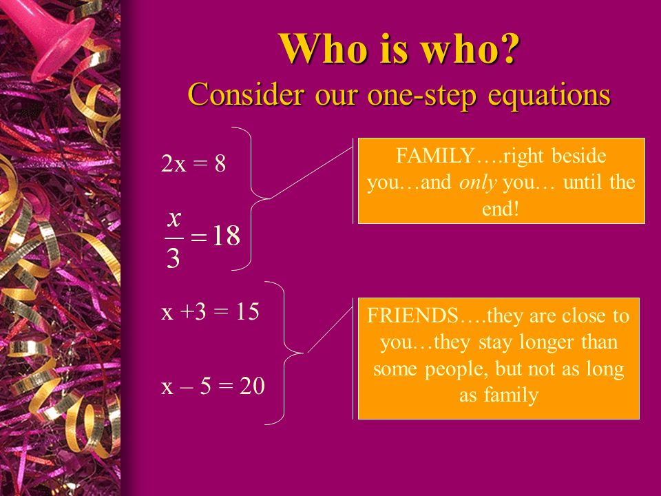 Who is who Consider our one-step equations