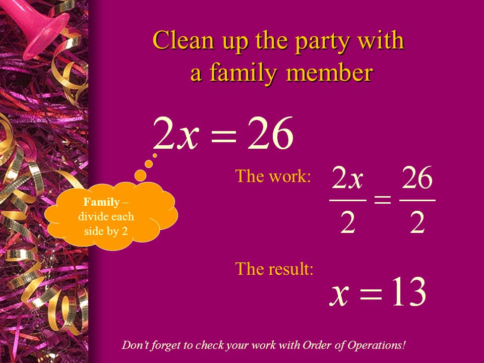 Clean up the party with a family member
