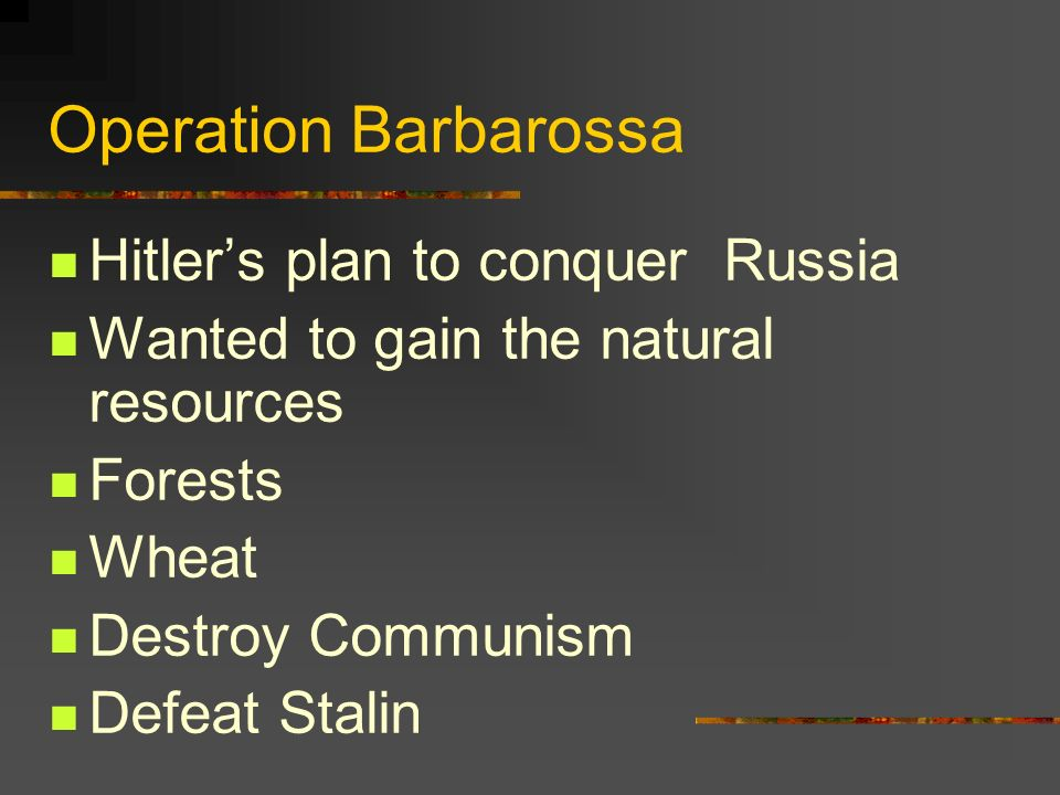 Operation Barbarossa Hitler's plan to conquer Russia