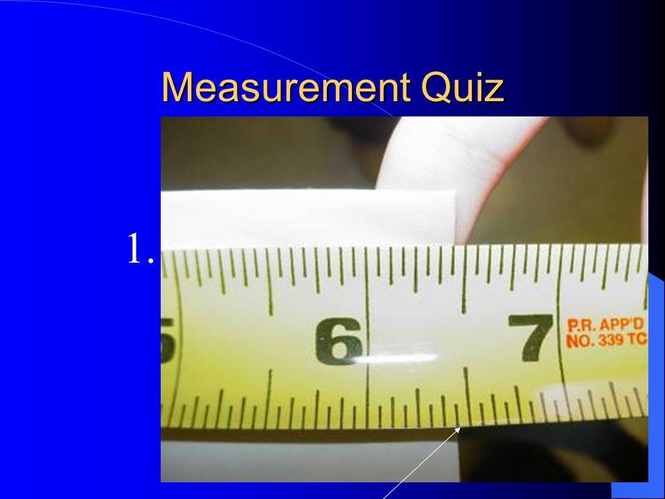 Measurement Quiz 1.