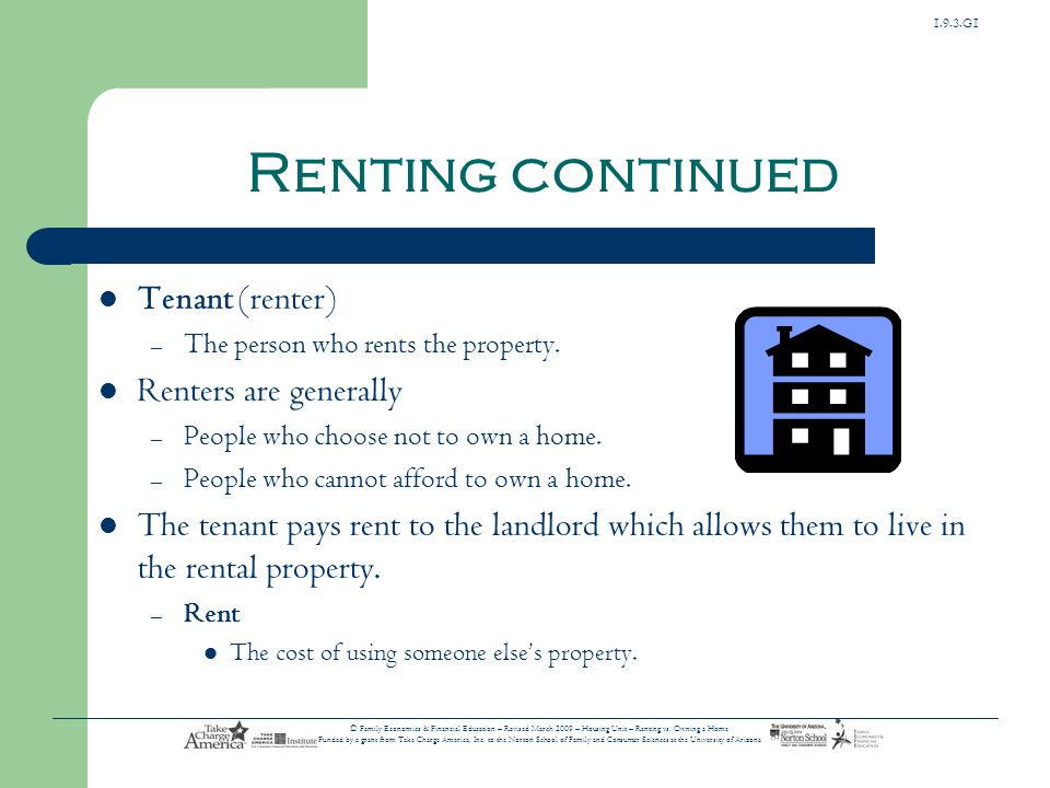 Renting continued Tenant (renter) Renters are generally