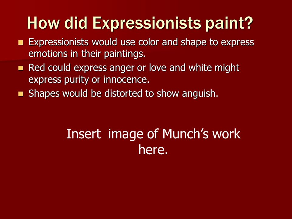 How did Expressionists paint