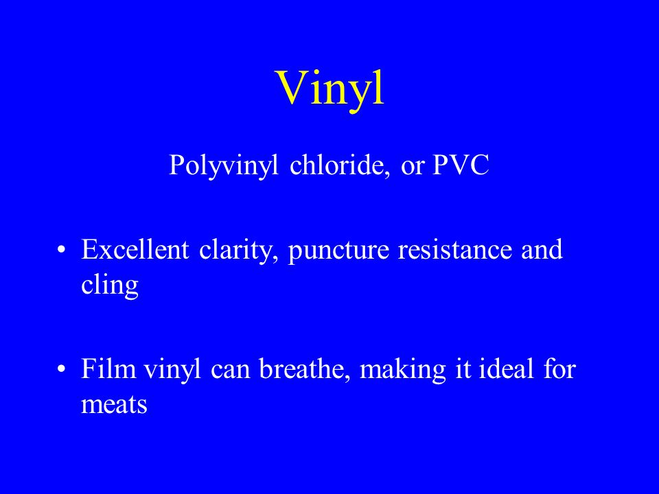 Polyvinyl chloride, or PVC