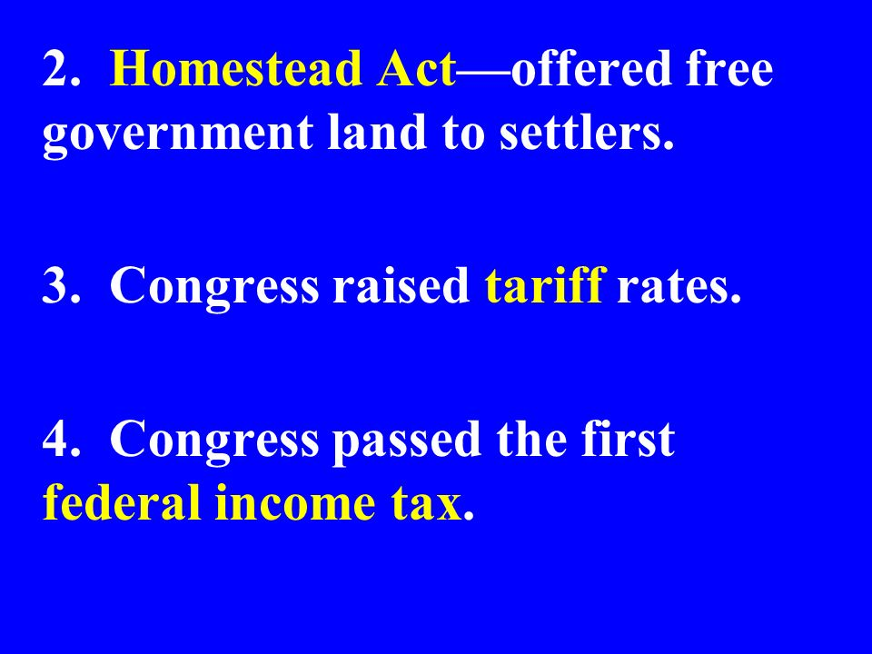 2. Homestead Act—offered free government land to settlers.