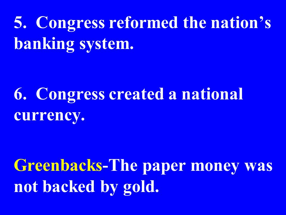 5. Congress reformed the nation's banking system.