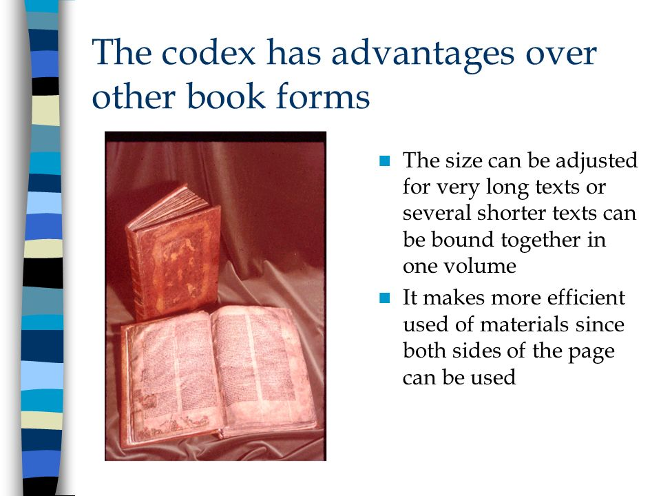 The codex has advantages over other book forms