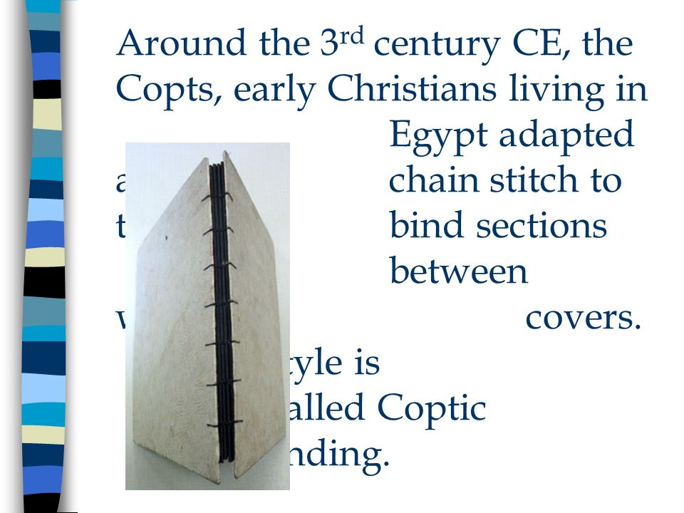 Around the 3rd century CE, the Copts, early Christians living in