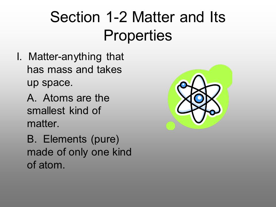 Section 1-2 Matter and Its Properties