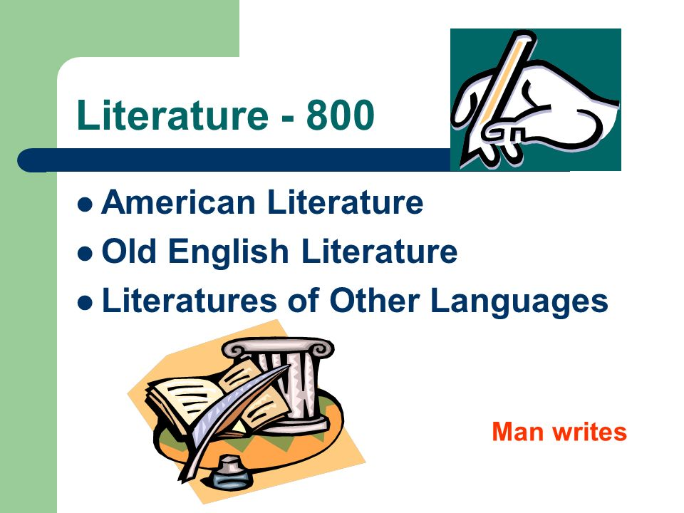 Literature - 800 American Literature Old English Literature
