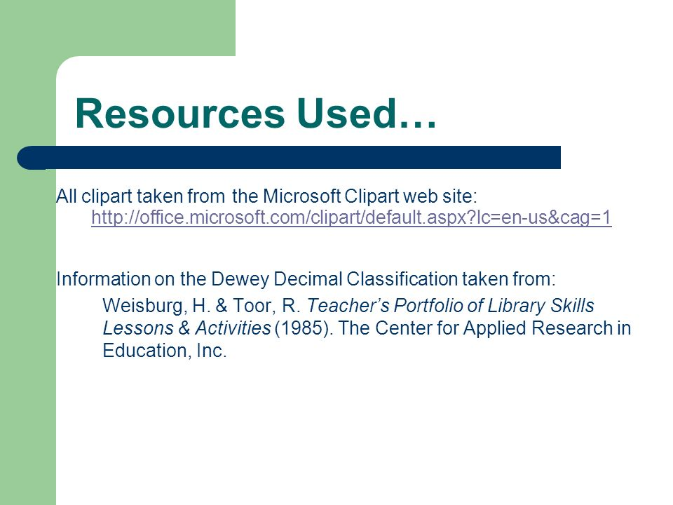 Resources Used… All clipart taken from the Microsoft Clipart web site: