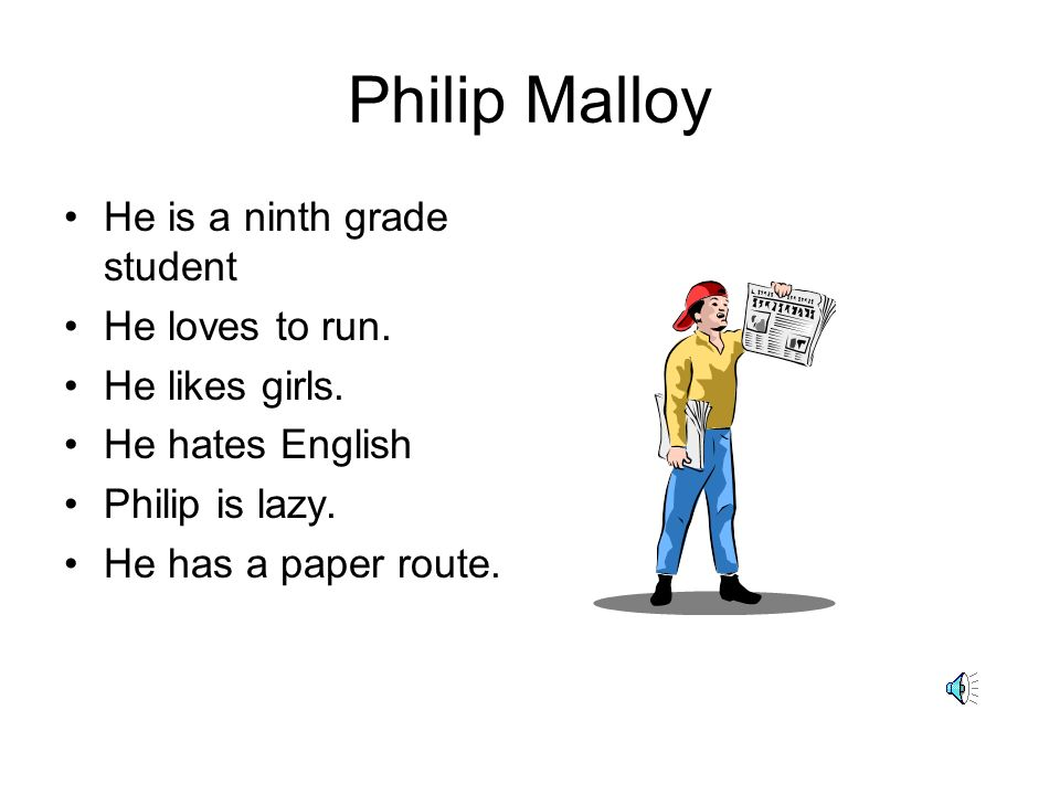 Philip Malloy He is a ninth grade student He loves to run.