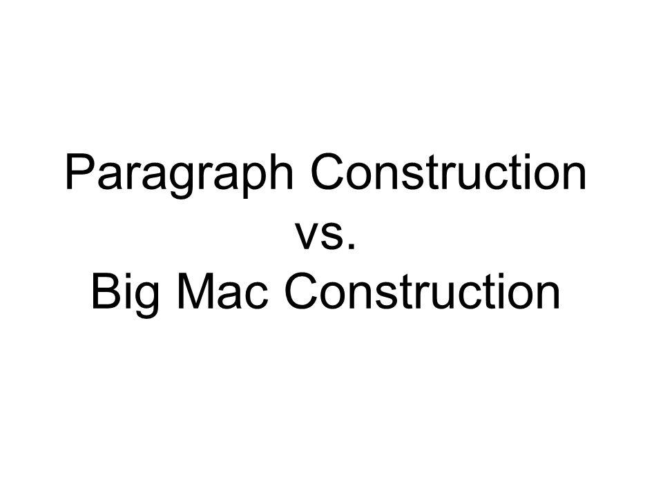 Paragraph Construction vs. Big Mac Construction