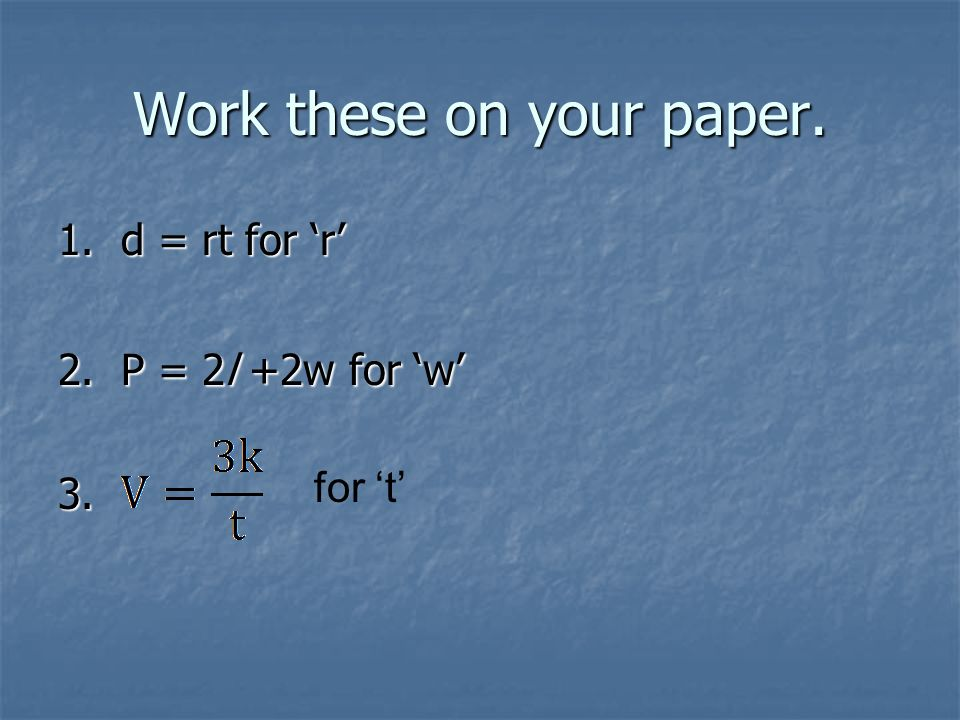 Work these on your paper.
