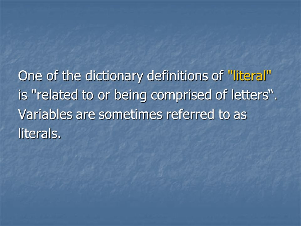 One of the dictionary definitions of literal