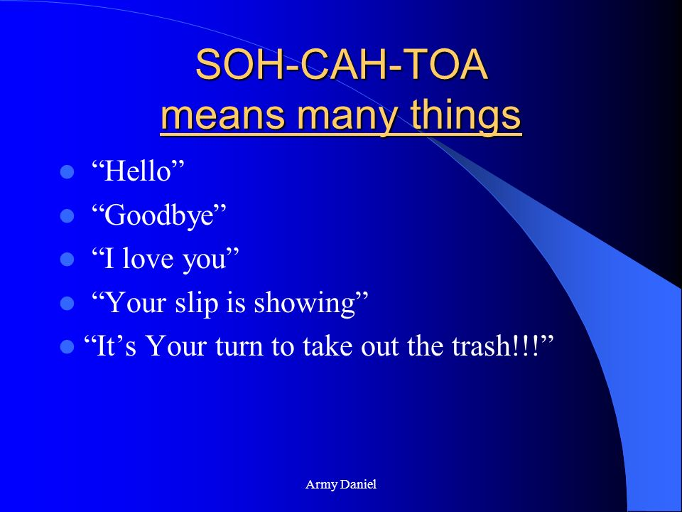 SOH-CAH-TOA means many things