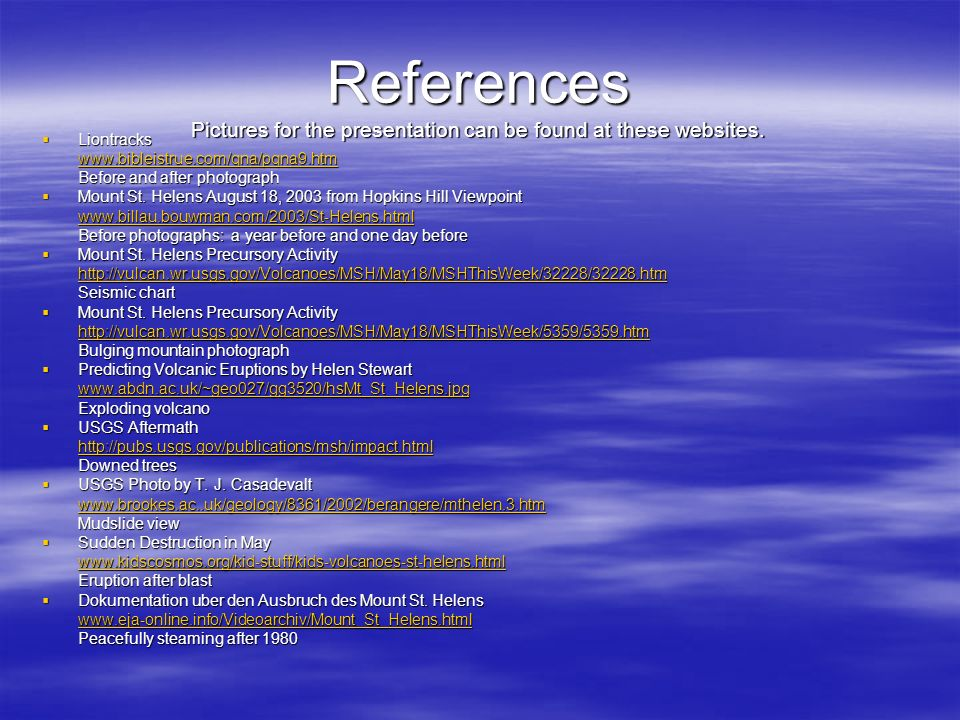 References Pictures for the presentation can be found at these websites.