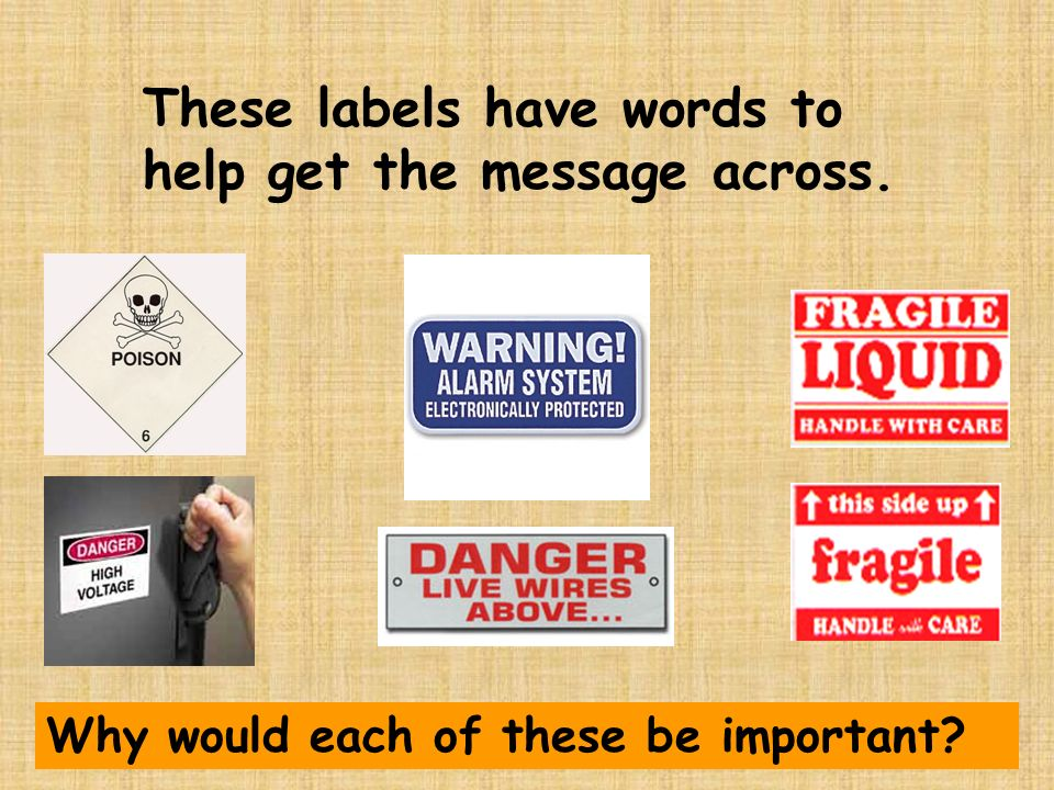 These labels have words to help get the message across.
