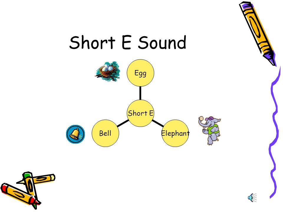 Short E Sound