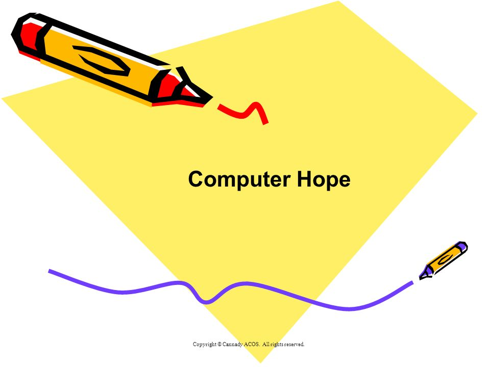 Computer Hope Copyright © Cannady ACOS. All rights reserved.
