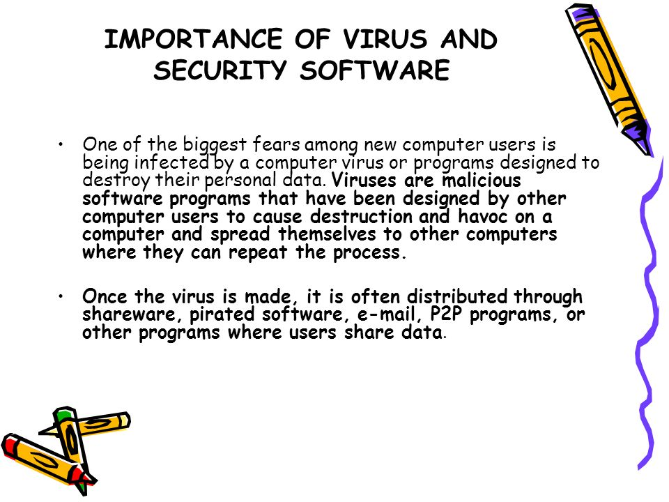 IMPORTANCE OF VIRUS AND SECURITY SOFTWARE