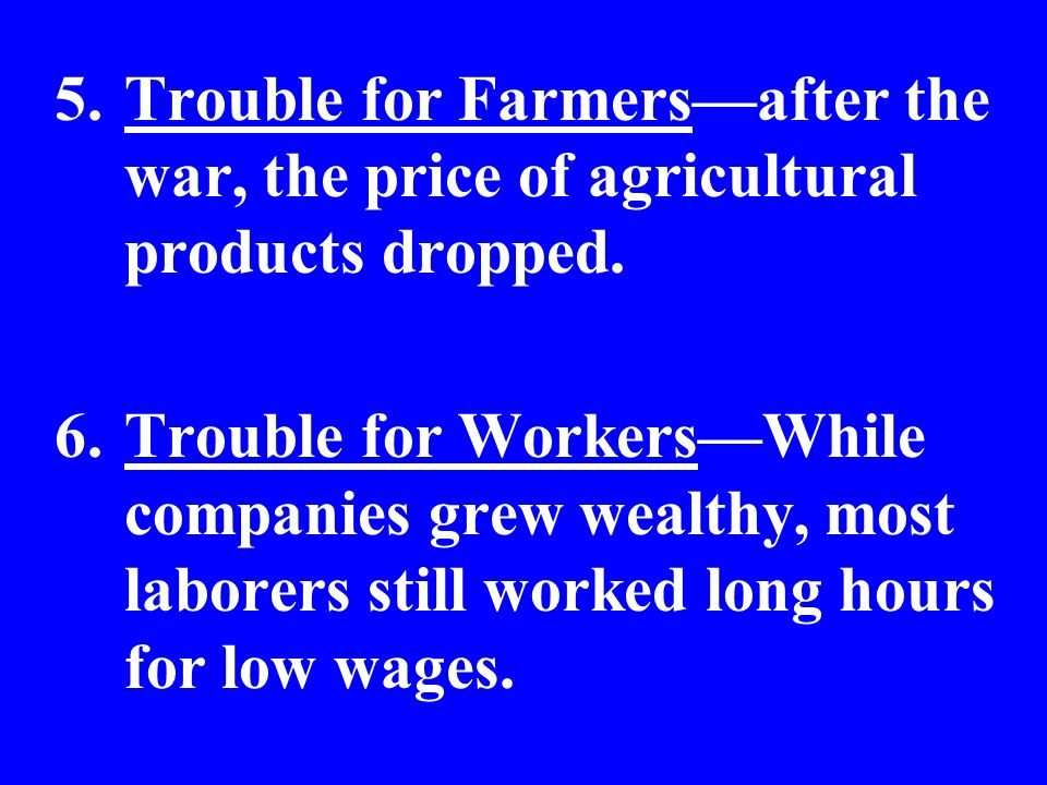 Trouble for Farmers—after the war, the price of agricultural products dropped.
