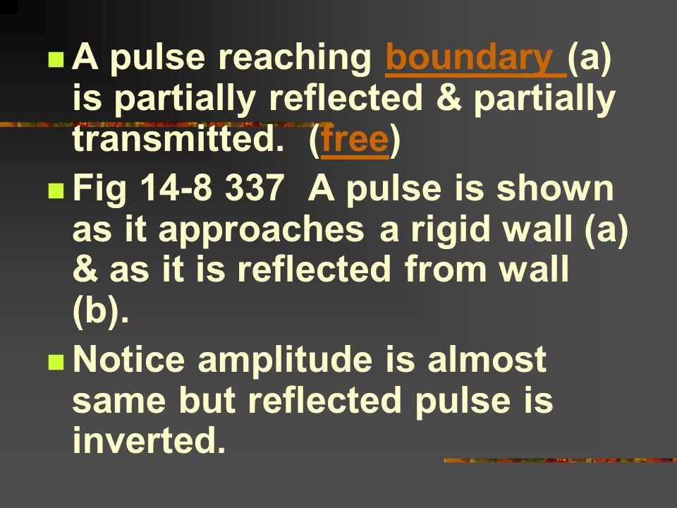 A pulse reaching boundary (a) is partially reflected & partially transmitted. (free)