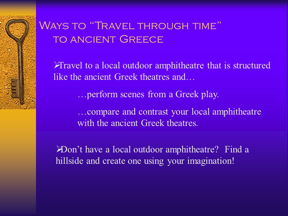 Ways to Travel through time to ancient Greece