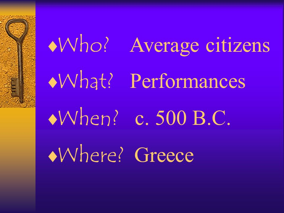 Who Average citizens What Performances When c. 500 B.C.