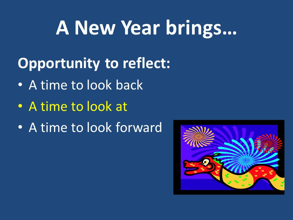 A New Year brings… Opportunity to reflect: A time to look back