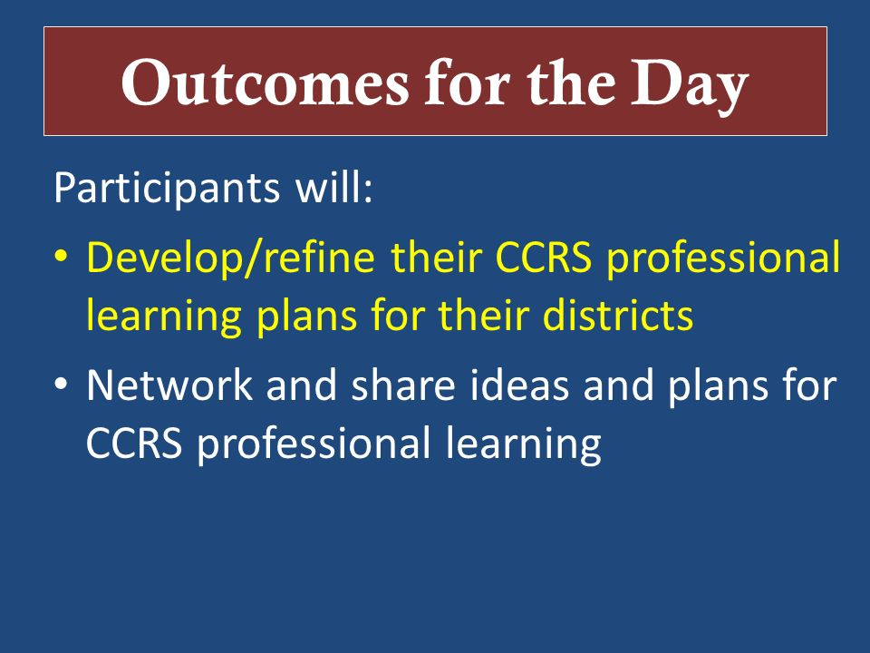 Outcomes for the Day Participants will: