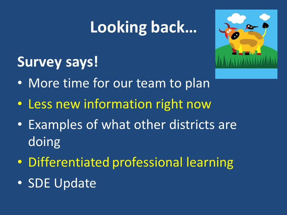 Looking back… Survey says! More time for our team to plan