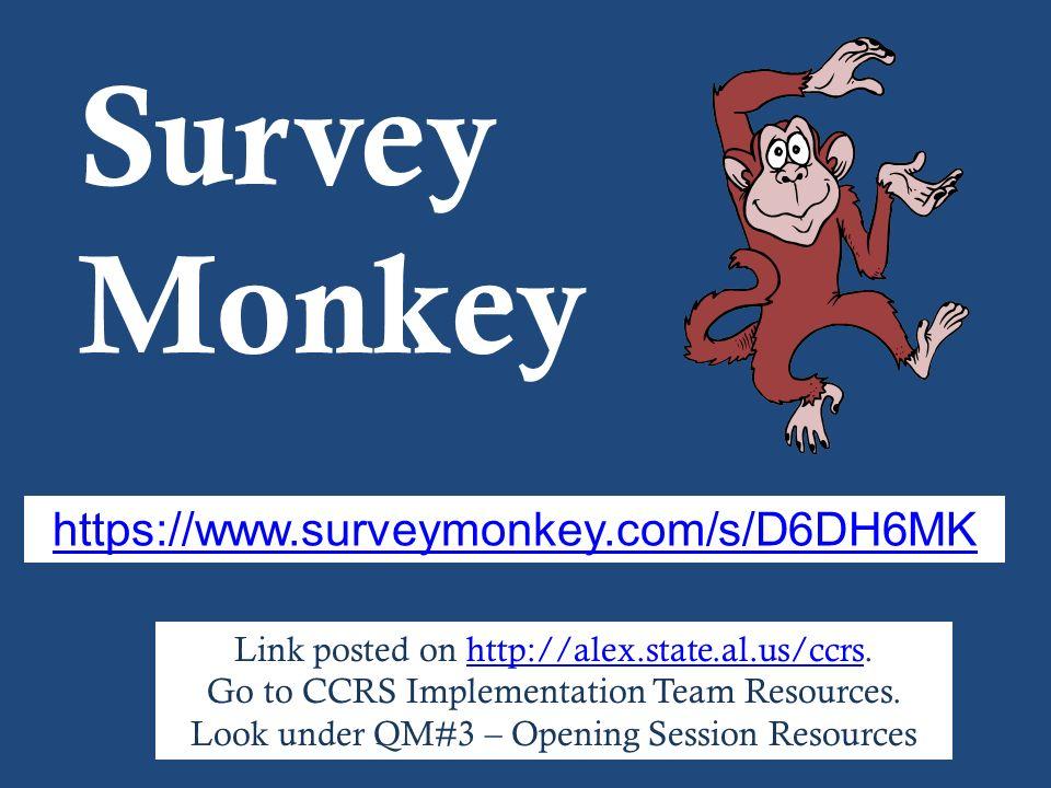 Survey Monkey https://www.surveymonkey.com/s/D6DH6MK